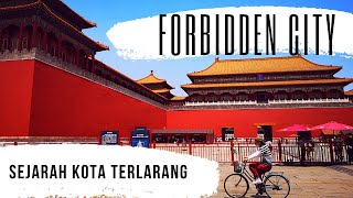 Jelajah Beijing 5, Sejarah Kota Terlarang (The Forbidden City)