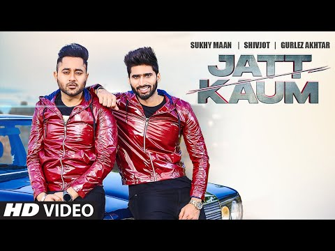 Jatt Kaum (Full Song) Shivjot | Sukhy Maan | Gurlej Akhtar | Starboy | Latest Punjabi Song 2020