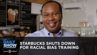 Starbucks Shuts Down for Racial Bias Training | The Daily Show