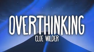 Cloe Wilder - Overthinking (Lyrics)