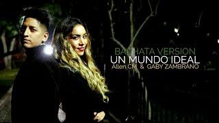 Un Mundo Ideal Bachata Version Allen CM Gaby Zambrano A Whole New World.mp3