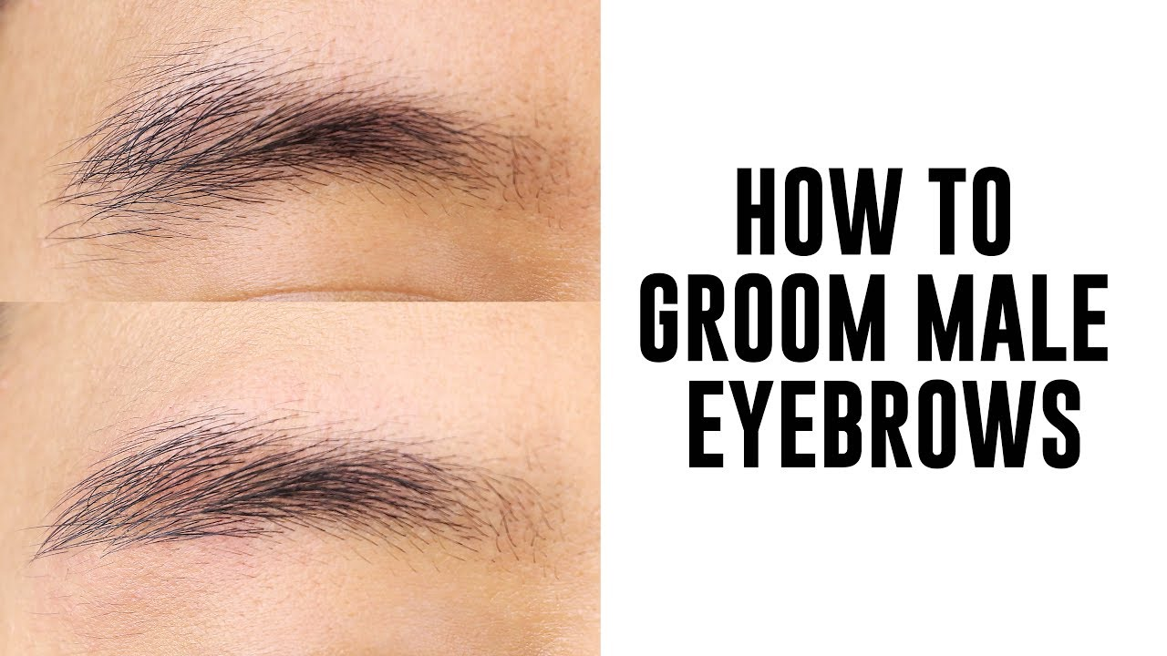 How To Groom Male Eyebrows Youtube