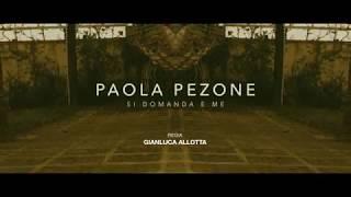 PAOLA PEZONE - SI DOMANDA E ME