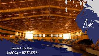 Handball Bid Video ( World Cup - EGYPT 2021 )