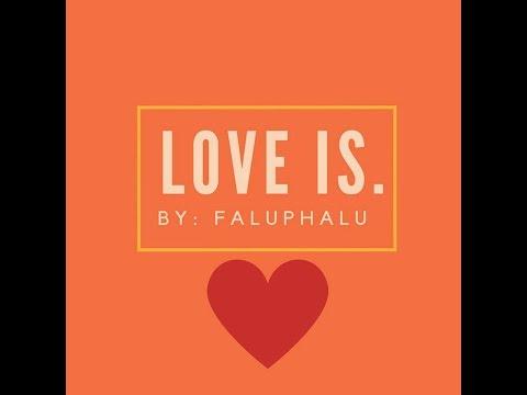 Love Is.  FaluPhalu