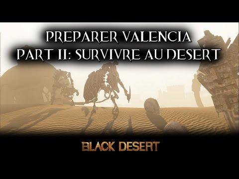 BDO Préparer Valencia Part 2: Guide de survie dans le Désert