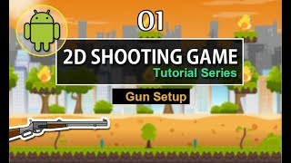 Unity 2d Shooting Game Tutorial ( Gun Setup ) [ 02 ]