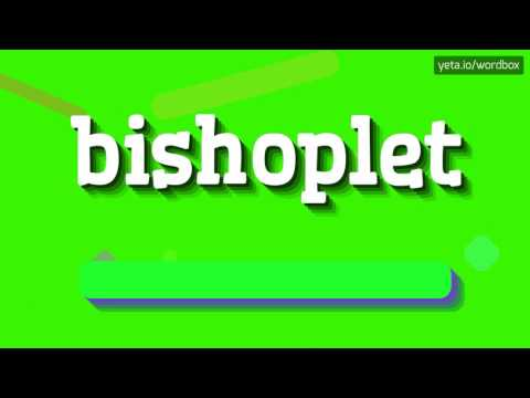 BISHOPLET - HOW TO PRONOUNCE IT!?
