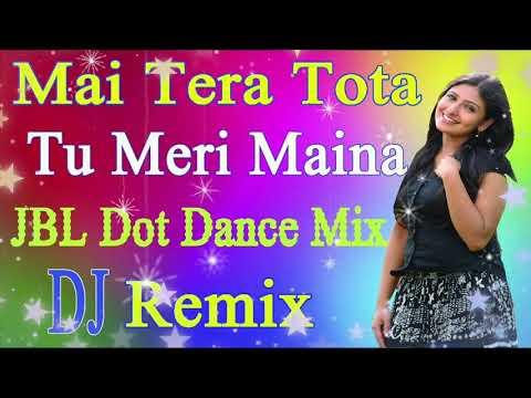 Main Tera Tota Tu Meri Maina || Hindi Old Dj Mix Song || Hard Jbl Bass Mix Dj || Dj S Production
