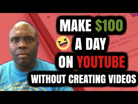 How To Make $100 A Day On Youtube Without Creating Videos