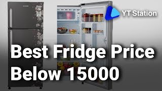 8 Best Fridge Price below 15000 in India 2019 Buy Top Refrigerators Detailed Review with Price