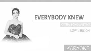 KARAOKE EVERYBODY KNEW - CITRA SCHOLASTIKA (LOW KEY) #karaoke #everybodyknew #citrascholastika