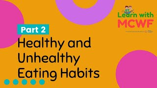 Healthy and Unhealthy eating habits | Part: 2 | learn With MCWF