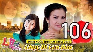 Phim Bộ Tâm Lý Xã Hội Hay Nhất 2019 ( Thuyết Minh ) | Chạy Đi Con Dâu - Tập 106