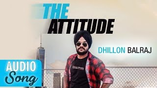 LATEST SONG 2017 || THE ATTITUDE  || DHILLON BALRAJ   ||MUSICAL CRACKERS