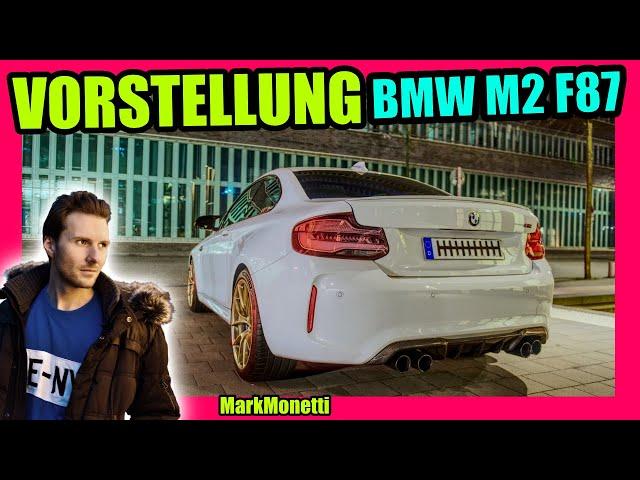 BMW M2 LCI F87 | Vorstellung | Hightlights | Eindrücke | MarkMonetti