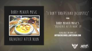 Watch Bobby Meader Music I Dont Understand video