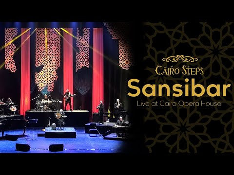 Sansibar - Cairo Steps LIVE at Cairo Opera House #كايرو_ستيبس