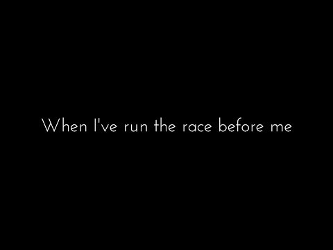 When I've run the race before me