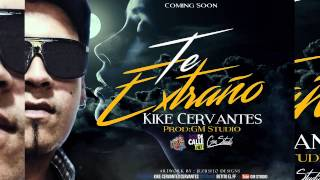 Te Extraño - Kike Cervantes Prod. GM Studio