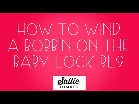 Wind a Bobbin on the Baby Lock BL9