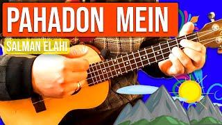 Pahadon Mein (Salman Elahi) - Hindi Ukulele Tutorial   ukeguide