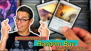 Random Buy - Best in Show: Part 2 - Over $2,000 in Value?!