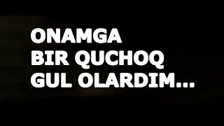 ONAMGA BIR QUCHOQ GUL OLARDIM...