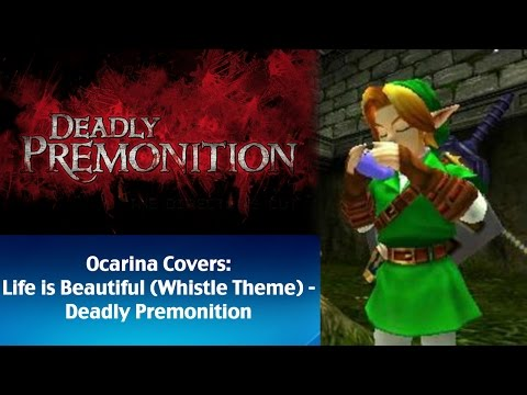 Life is Beautiful (Whistle Theme) - Deadly Premonition: Zelda Ocarina Covers