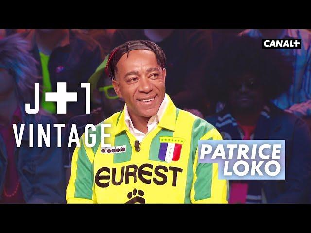 J+1 Vintage : Patrice Loko