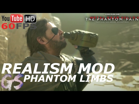 REALISM MOD - PHANTOM LIMBS I METAL GEAR SOLID V: THE PHANTOM PAIN
