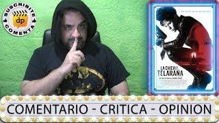 #LaChicaEnLaTelaraña LA CHICA EN LA TELARAÑA - comentario / review / critica / Fede Álvarez
