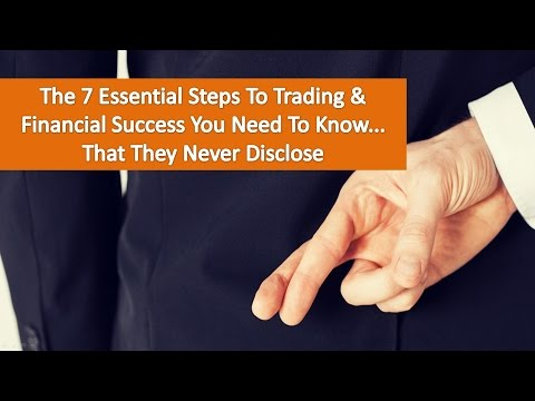 The 7 Essential Steps To Profitable Trading & Financial Freedom