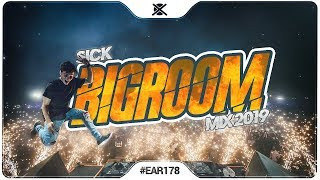 Sick Big Room House Mix 2019 EXTSY & EZUMI EAR #178