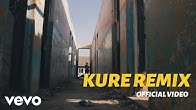 Kure Remix (Official Video)