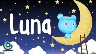 Vídeos infantiles para niños | Luna | canciones para bebes
