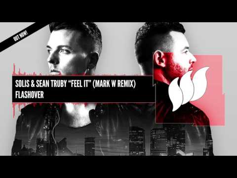 Solis & Sean Truby - Feel It (Mark W Remix) [Extended] OUT NOW