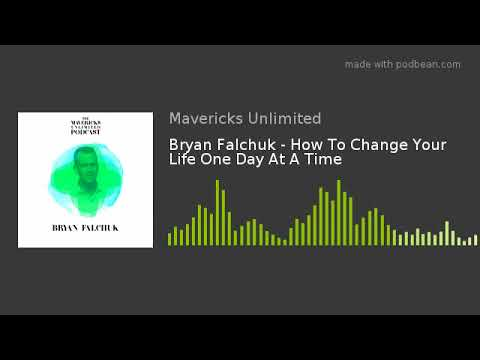 Bryan Falchuk - How To Change Your Life One Day At A Time