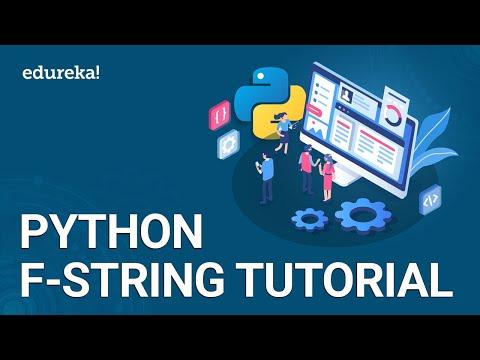 Python F-String | String Formatting in Python | Python String Tutorial | Python Training | Edureka