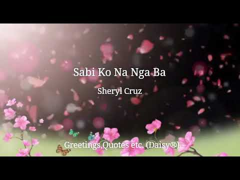 Sabi Ko Na Nga Ba - Sheryl Cruz