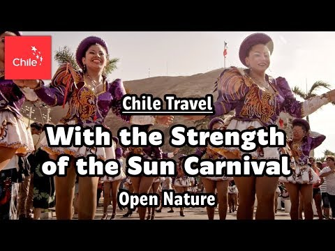 Chile Travel: With the Strength of the Sun Carnival - Open Nature