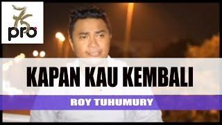 Pop Ambon Terbaru | ROY TUHUMURY - Kapan Kau Kembali