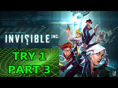 Unfriendly for Banks - Invisible, Inc. Contingency Plan - Try 1 Part 3