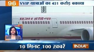News 100 | 11th May, 2017 - India TV