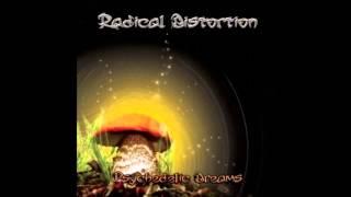 Radical Distortion - Psychedelic Dreams ᴴᴰ