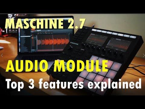 Tutorial: Audio Module in Maschine 2.7  - Top 3 features explained