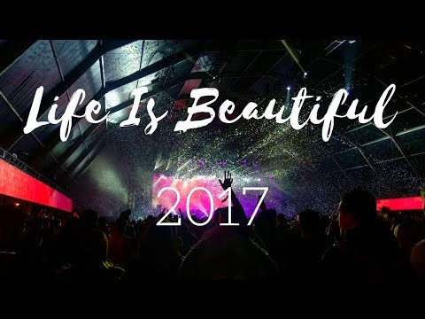 Life is Beautiful Music Festival 2017