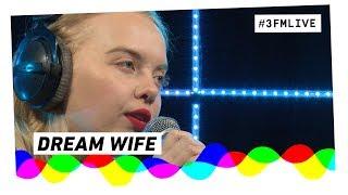 Dream Wife  -  Live at 3voor12 Radio