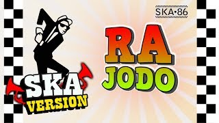 SKA 86 - RA JODO (SKA Reggae Version)
