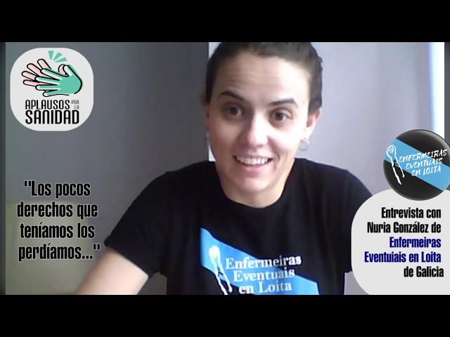 Entrevistas aplausos por la sanidad: Nuria, de Enfermeiras Eventuais en Loita